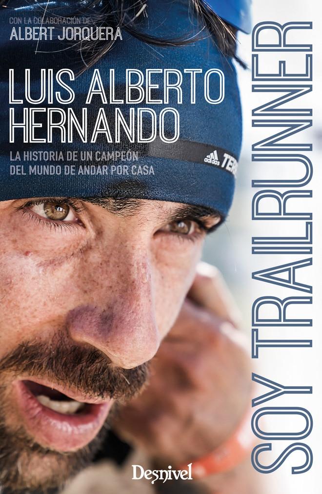 Soy Trailrunner Luis Alberto Hernando